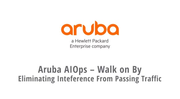 Aruba AIOps – Walk On By