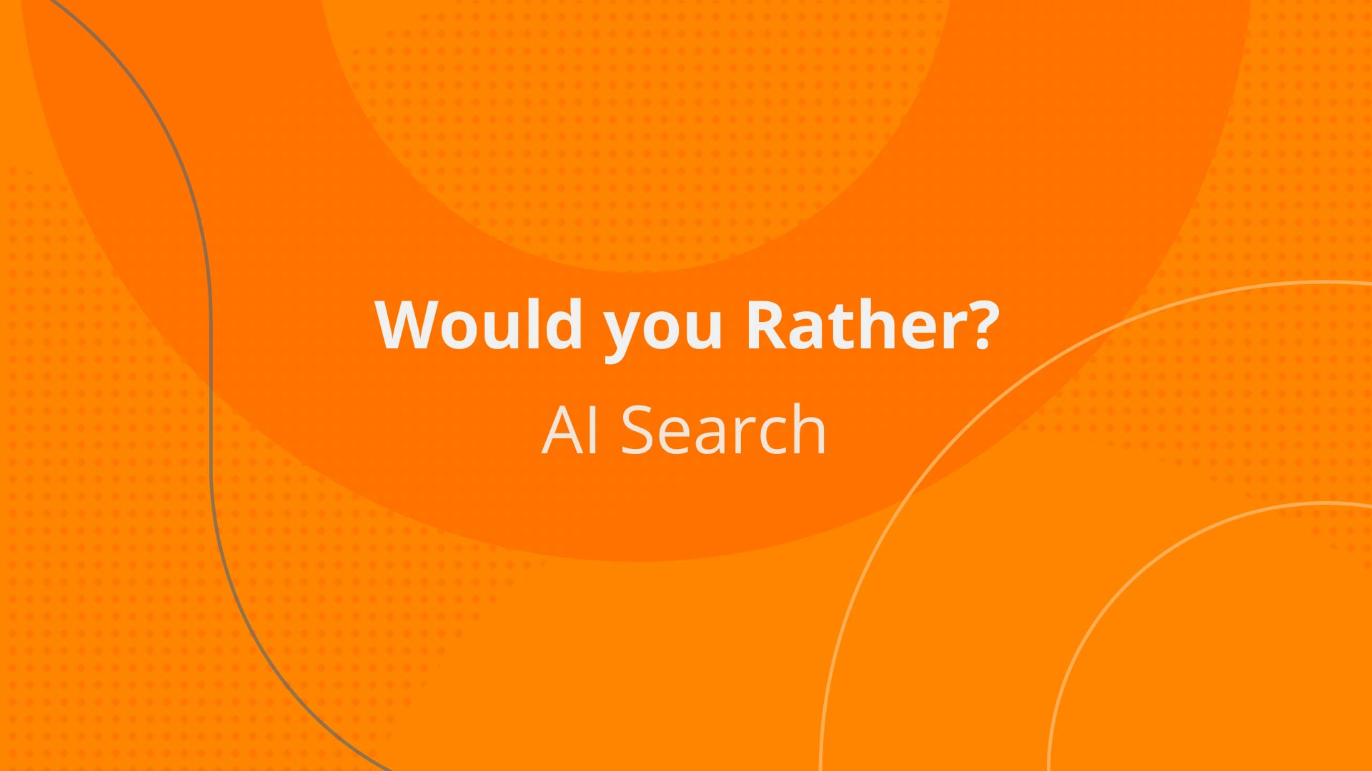 Would you Rather: AI Search
