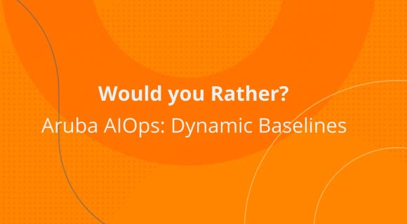 Would You Rather: AIOps Dynamic baselines