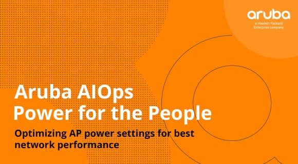 Aruba AIOps: Power for the People