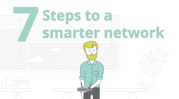 7 steps to a smarter network