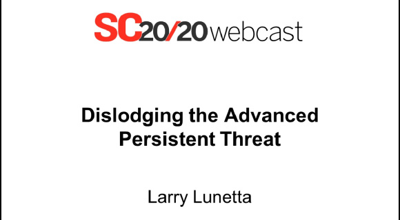 Dislodging the Advanced Persistent Threat