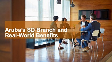 Webinar: Aruba's SD Branch and Real-World Benefits